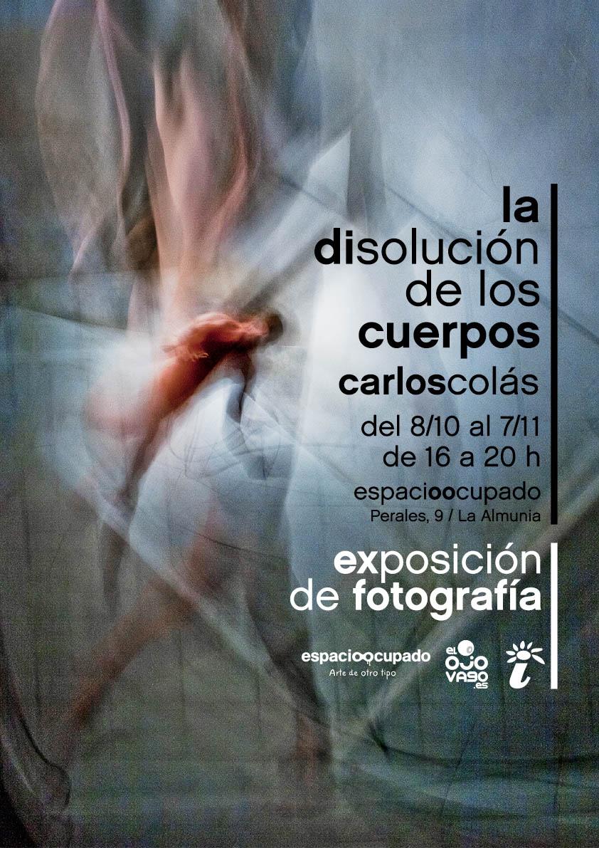 Cartel exposición de fotografía de Carlos Colás La disolución de los cuerpos en Imagina Arte Gráfico