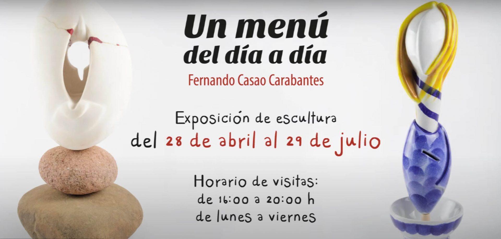 Vídeo exposición Fernando Casao «Un menú de día a día»